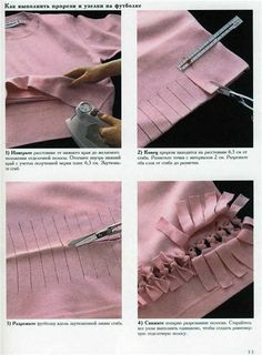 cut bottom hem on shirt or sweater- add new fabric to lengthen cutting strips on each side of new fabric reattach by tying the cut hem on bottom Diy Cut Shirts, T Shirt Diy, Shirt Refashion, Diy Clothes Tops, Sewing Clothes, Fashion Sewing, Diy Fashion, Customised Clothes, Cut Shirt Designs