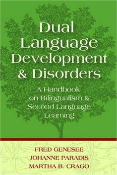 """Dual Language Development & Disorders"" - Johanne Paradis"