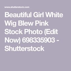Beautiful Girl White Wig Blew Pink Stock Photo (Edit Now) 698335903 - Shutterstock Wigs, Photo Editing, Royalty Free Stock Photos, Candy, Image, Beautiful, Editing Photos, Photo Manipulation, Sweets