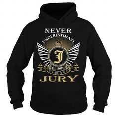 NEVER UNDERESTIMATE THE POWER OF A JURY - LAST NAME, SURNAME T-SHIRT T-SHIRTS, HOODIES, SWEATSHIRT (39.99$ ==► Shopping Now)