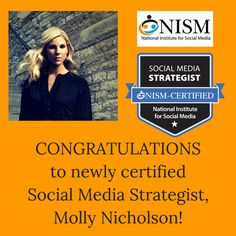 We would like to congratulate NISM's newly certified Social Media Strategist, Molly Nicholson of Molecule Marketing LLC!