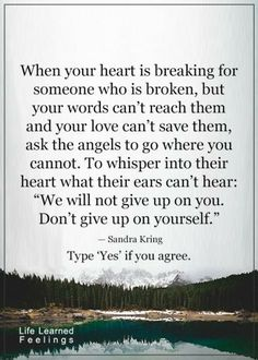 If you know someone battling depression, eating disorders, alcoholism, Suicidal thoughts, drug addiction maybe this can give you a place to move forward to from there when you've talked until you can't any more. Great Quotes, Quotes To Live By, Inspirational Quotes, Awesome Quotes, Motivational Quotes, Remember Quotes, Top Quotes, Uplifting Quotes, The Words