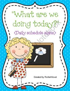 """""""What Are We Doing Today?"""" from Rochel Koval on TeachersNotebook.com -  (12 pages)  - Colorful and cute schedule signs for the classroom."""