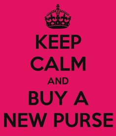 keep calm. There are no purse emergencies