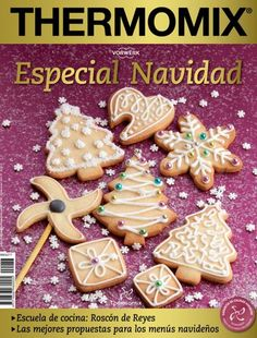 Thermomix nº Especial Navidad Chef Recipes, Mexican Food Recipes, Cooking Recipes, Gingerbread Cookies, Christmas Cookies, Christmas Ideas, Cupcake Images, Pan Dulce, Christmas Morning