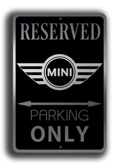 Our Mini Parking signs are carefully created to ensure long life in any weather conditions. Our Mini Cooper Signs make great gifts for Mini owners and fans.