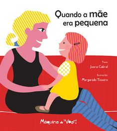 DIA DA MÃE - Sugestões de Leitura Mom And Dad, Childrens Books, Illustrators, Disney Characters, Fictional Characters, Dads, Family Guy, School, Power Points