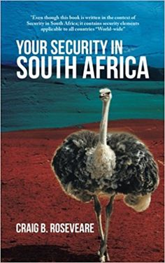Your Security in South Africa: Craig B. Roseveare: 9781546281207: Amazon.com: Books