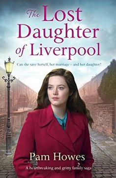 The Lost Daughter of Liverpool: A heartbreaking and gritty family saga (The Mersey Trilogy Book 1)