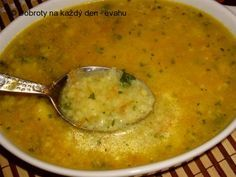 "Naše Dobroty na každý den - Polévka ""Babiččino tajemství"". Czech Recipes, Ethnic Recipes, Pizza Bites, Bon Appetit, Cheeseburger Chowder, A Table, Food To Make, Food And Drink, Low Carb"