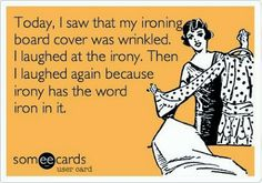 Haha - I haven't seen my ironing board in a year!! :)