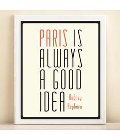 'Audrey Hepburn, Paris is Always a Good Idea' print poster