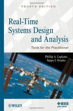 Real-time systems design and analysis : tools for the practitioner / Phillip A. Laplante, Seppo J. Ovaska
