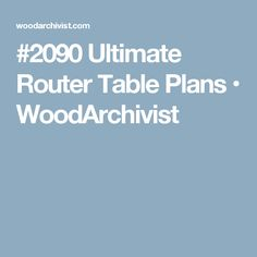 The most popular router lift ideas are on pinterest carpentry 2090 ultimate router table plans woodarchivist greentooth Choice Image