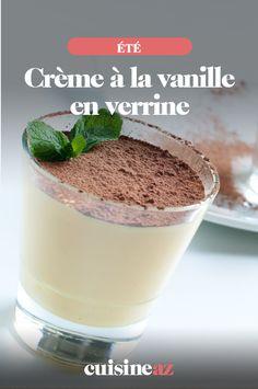 La crème à la vanille en verrine est un dessert d'été facile à préparer. #recette #cuisine #creme #vanille #dessert #entremet #verrine Summer Desserts, Flan, Parfait, Pudding, Baking, Sweet, Yogurt, Sweet Recipes, Cooking Recipes