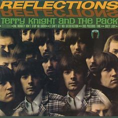 """Reflections"" (1966, Lucky Eleven) by Terry Knight And The Pack.  Their second and last LP."