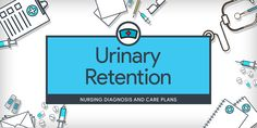Urinary Retention: Incomplete emptying of the bladder.