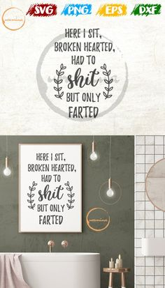 Here I Sit, Broken Hearted Had To Shit But only Farted SVG Cut Files. Bathroom Prints, Bathroom Wall Decor, Bathroom Signs, Bathroom Ideas, Diy Gifts To Make, Bathroom Quotes, Seattle Homes, Broken Hearted, Cricut Craft Room