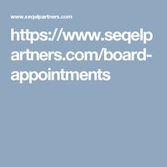 https://www.seqelpartners.com/board-appointments
