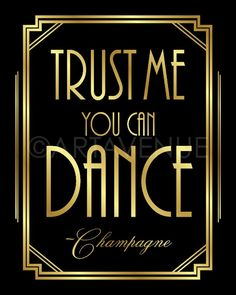 Gatsby Decor Sign Champagne Dance Quote Printable, Gatsby Party, Roaring Twenties Party, Art Deco Party – Black and Gold – – Dance Center Roaring Twenties Party, Roaring 20s Birthday Party, Party Like Gatsby, Gatsby Themed Party, 1920s Party, 1920s Wedding, Nye Party, Diwali Party, Gatsby Wedding Decorations