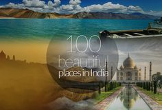 100 beautiful places in India