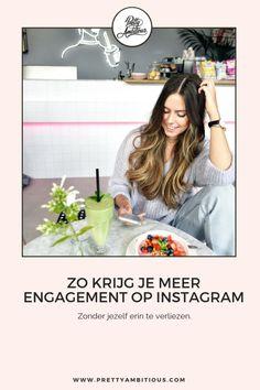 Zo krijg je meer engagement op Instagram - Pretty Ambitious