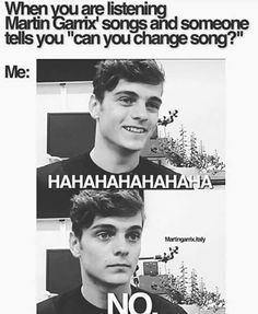Like bruh WHY WOULD I CHANGE A MARTIN GARRIX SONG?
