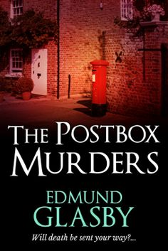 The Postbox Murders | Edmund Glasby | 9781530851317 | NetGalley