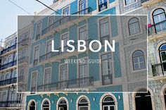 We've put together a Lisbon Weekend Guide full of tips and must-dos on your break to the Portuguese capital.