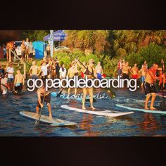 Go paddle boarding