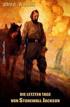Der Beitrag  Die letzten Tage von Stonewall Jackson  erschien zuerst auf  Die Bücher Box .  http://buecher-box.eu/produkt/droemerknaur/die-letzten-tage-von-stonewall-jackson/