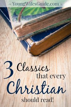 3 Classics Every Christian Should Read