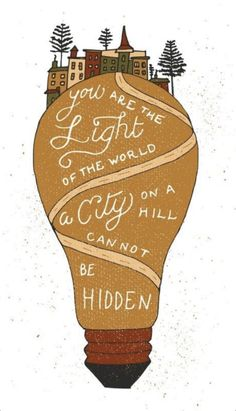 You are the Light of the World. A city on a hill cannot be hidden. Bible Verses Quotes, Faith Quotes, Words Quotes, Sayings, Bible Art, Bible Crafts, Light Of The World, God Is Good, King Of Kings