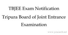 Looking for TBJEE 2016 Tripura Joint Entrance Exam. Visit Yosearch.net for TBJEE 2016 Eligibility, Applications, Dates, Pattern, Qualification, Exam Dates and more