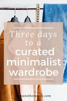 Having a curated minimalist wardrobe can take you from overwhelmed to organized. It can see you make the most of your clothes and ensure you have a cohesive look made up of items you love. What's more, you can have one in just three days #minimalistwardrobe #organizedclothes #mysweethomelife