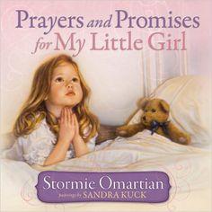 Prayers and Promises for My Little Girl: Stormie Omartian, Sandra Kuck: 9780736921589: Amazon.com: Books