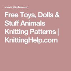 Free Toys, Dolls & Stuff Animals Knitting Patterns | KnittingHelp.com