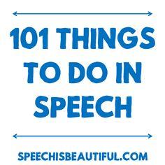 101 Things to Do in Speech - Speech is Beautiful