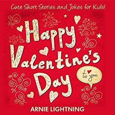 Children Books: Happy Valentine's Day to You!: Cute Short Stories for Kids, Valentine's Day Activities, and Funny Jokes for Kids (Valentine's Day Books Series)