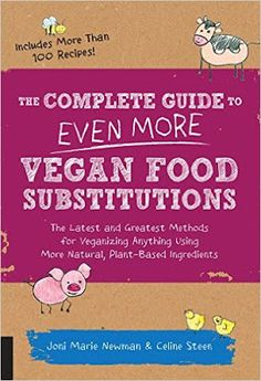 Daily Kindle Cookbooks: The Complete Guide to Even More Vegan Food Substit...