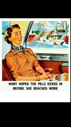 Mary hoped the pills kicked in before she reached work. Haha idk why this was so funny. Office Humor, Work Humor, Work Funnies, Retro Humor, Vintage Humor, Retro Funny, Funny Vintage, Vintage Cards, Vintage Ladies