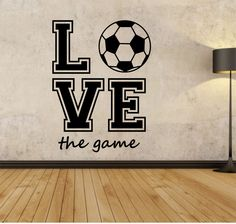 Soccer Wall Decal LOVE THE GAME Sticker Art Decor Bedroom Design Mural sports lifestyle work out home decor by StateOfTheWall on Etsy https://www.etsy.com/listing/235125680/soccer-wall-decal-love-the-game-sticker