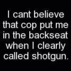 Clearly called shotgun...