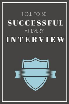 Top 5 tips on how to be successful at every interview