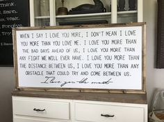 I Love You The More , I love You The Most Wood Framed Sign 24 x 48 by WillowHillSigns on Etsy https://www.etsy.com/listing/495694616/i-love-you-the-more-i-love-you-the-most