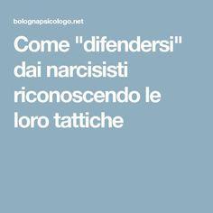 """Come """"difendersi"""" dai narcisisti riconoscendo le loro tattiche"""