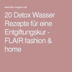 20 Detox Wasser Rezepte für eine Entgiftungskur - FLAIR fashion & home