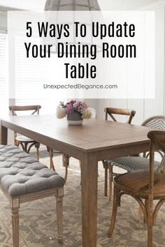 Check out these 5 Ways to Update Your Dining Room Table instead of replacing it.  Get a fresh look for less! #diy #diningroomideas #table #diningroom