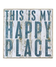 Look what I found on #zulily! Cream 'This is My Happy Place' Wall Sign #zulilyfinds