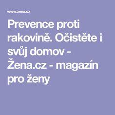 Prevence proti rakovině. Očistěte i svůj domov - Žena.cz - magazín pro ženy